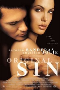 http://4.bp.blogspot.com/_9HU9AtbToFs/SIljbjTWXCI/AAAAAAAAB5Y/_-Xxi0F5UM8/s400/Original+Sin+(2001)+poster.jpg